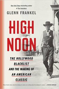 High Noon:  The Hollywood Blacklist and the Making of an American Classic, Glenn Frankel, Johanna Ramos-Boyer